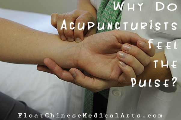 Why do acupuncturists feel the pulse?